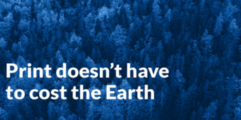 Read more about Why Print Doesn't have to Cost the Earth